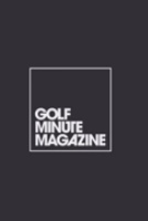 Golf Minute Magazine